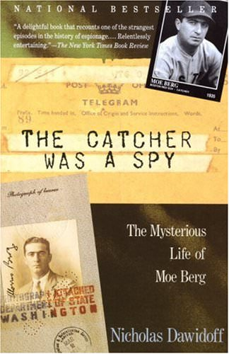The-Catcher-Was a-Spy-TheMysterious-Life-of-Moe-Berg