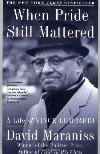 When-Pride-Still-Mattered-The-Life-of-Vince-Lombardi