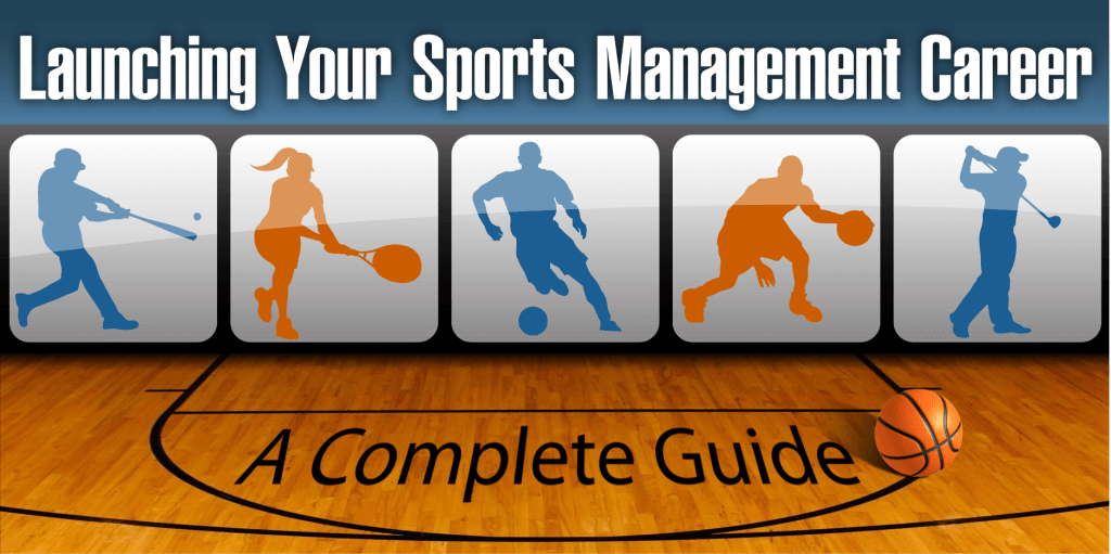 Launching Your Sports Management Career A Complete Guide